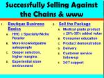 successfully selling against the chains www