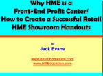 why hme is a front end profit center how to create a successful retail hme showroom handouts