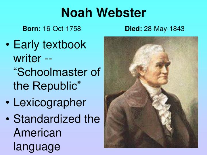"Early textbook writer -- ""Schoolmaster of the Republic"""