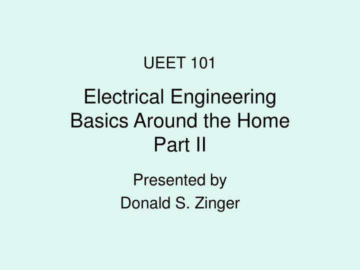 Electrical engineering basics around the home part ii