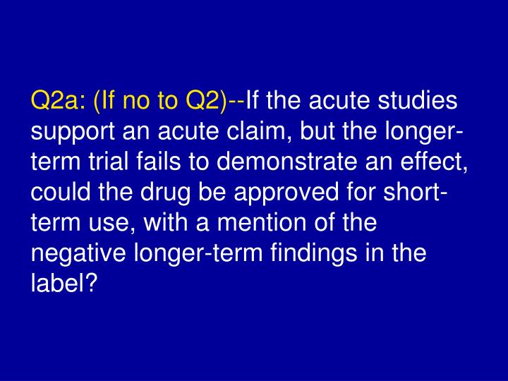 Q2a: (If no to Q2)--