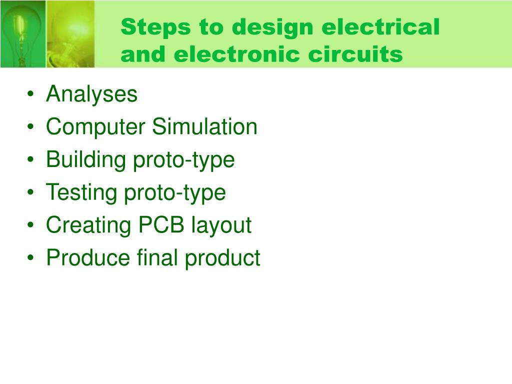 Steps to design electrical and electronic circuits