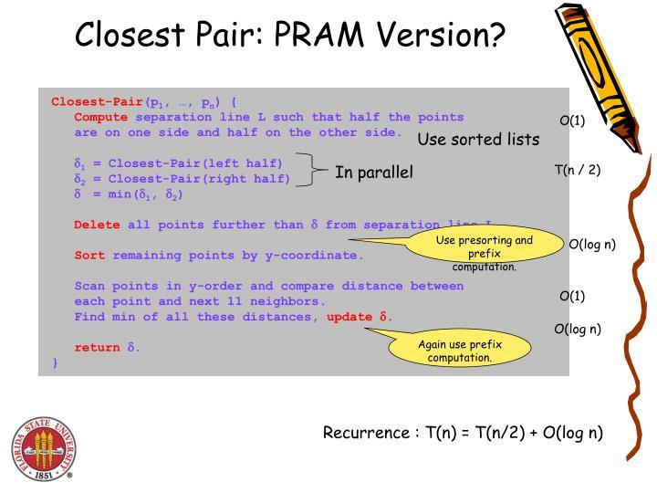 Closest Pair: PRAM Version?
