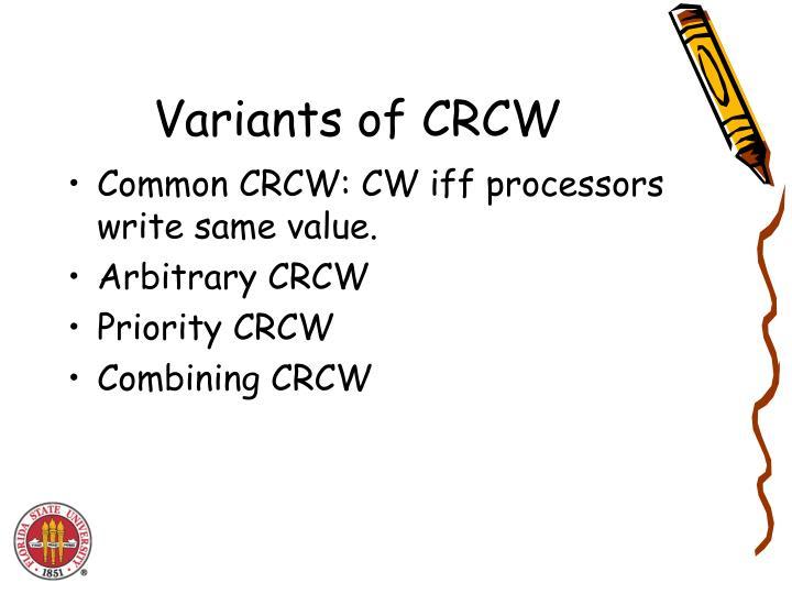 Variants of CRCW