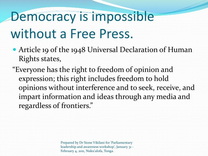 Democracy is impossible without a Free Press.