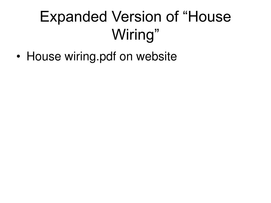 """Expanded Version of """"House Wiring"""""""