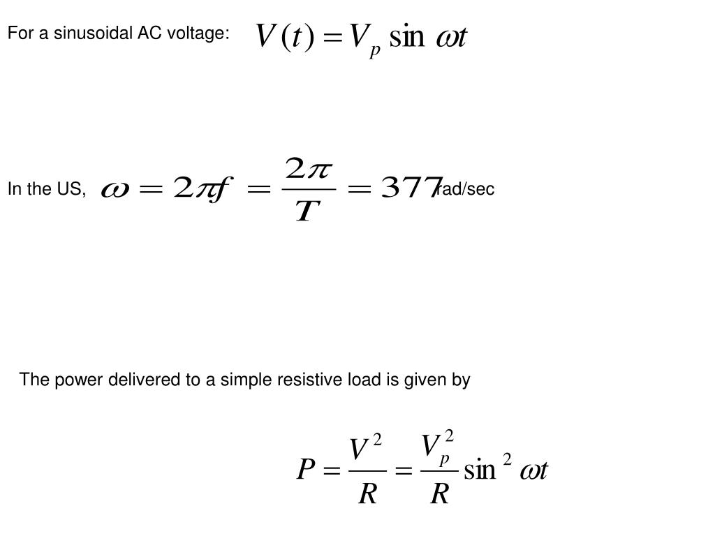 For a sinusoidal AC voltage: