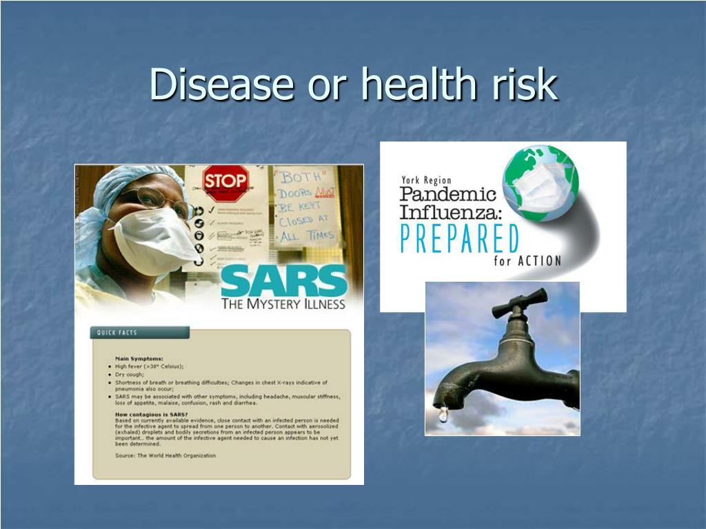 Disease or health risk