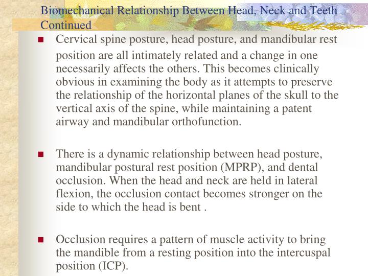 Biomechanical Relationship Between Head, Neck and Teeth Continued