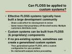 can floss be applied to custom systems