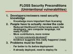 floss security preconditions unintentional vulnerabilities