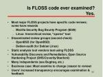 is floss code ever examined yes