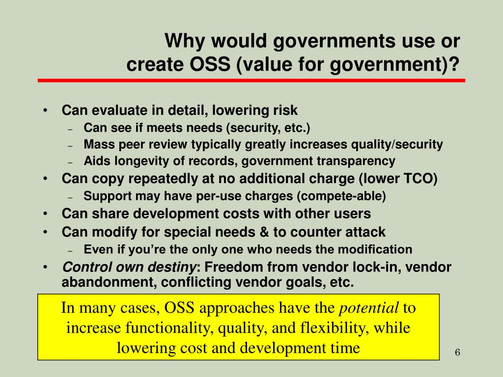 Why would governments use or create OSS (value for government)?