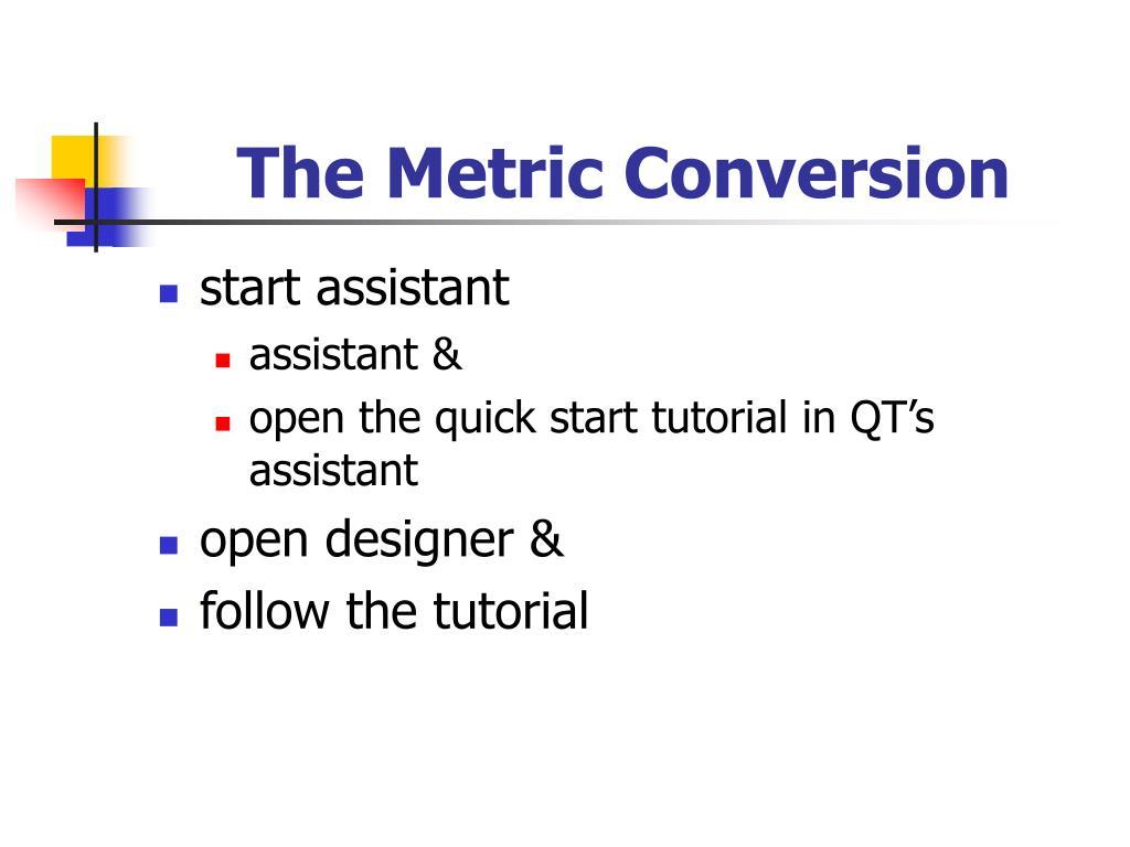 The Metric Conversion