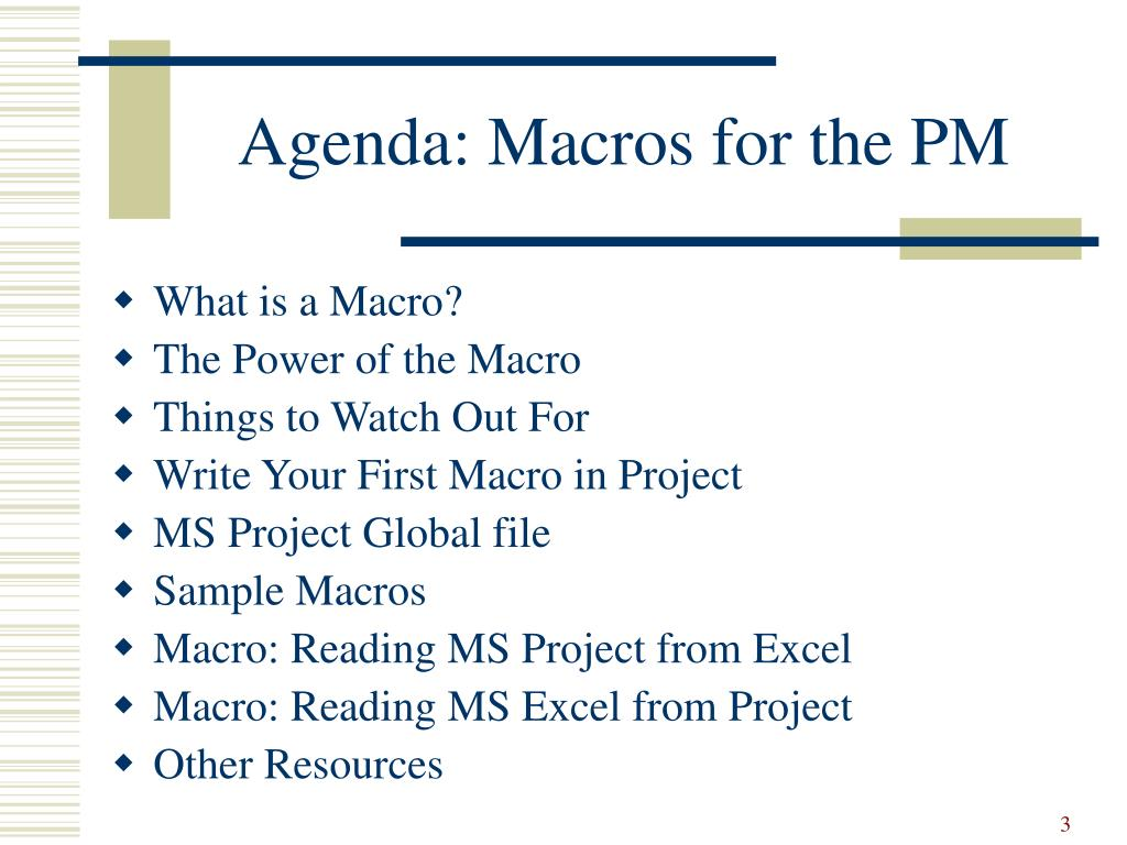 Agenda: Macros for the PM