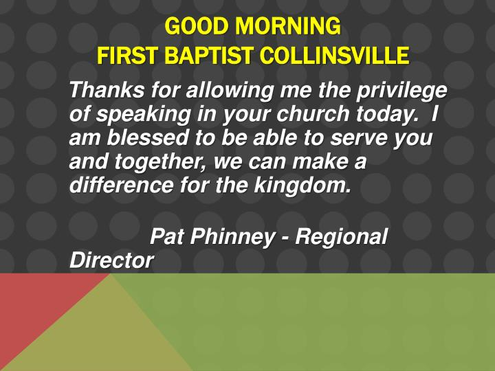 good morning first baptist collinsville n.