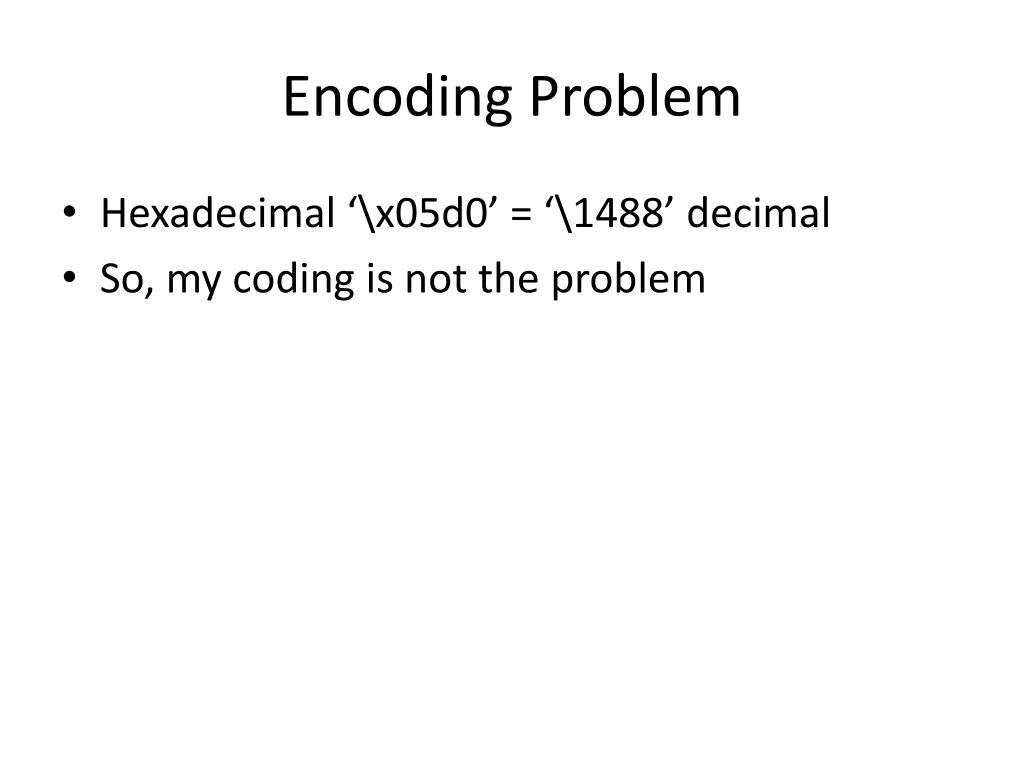 Encoding Problem