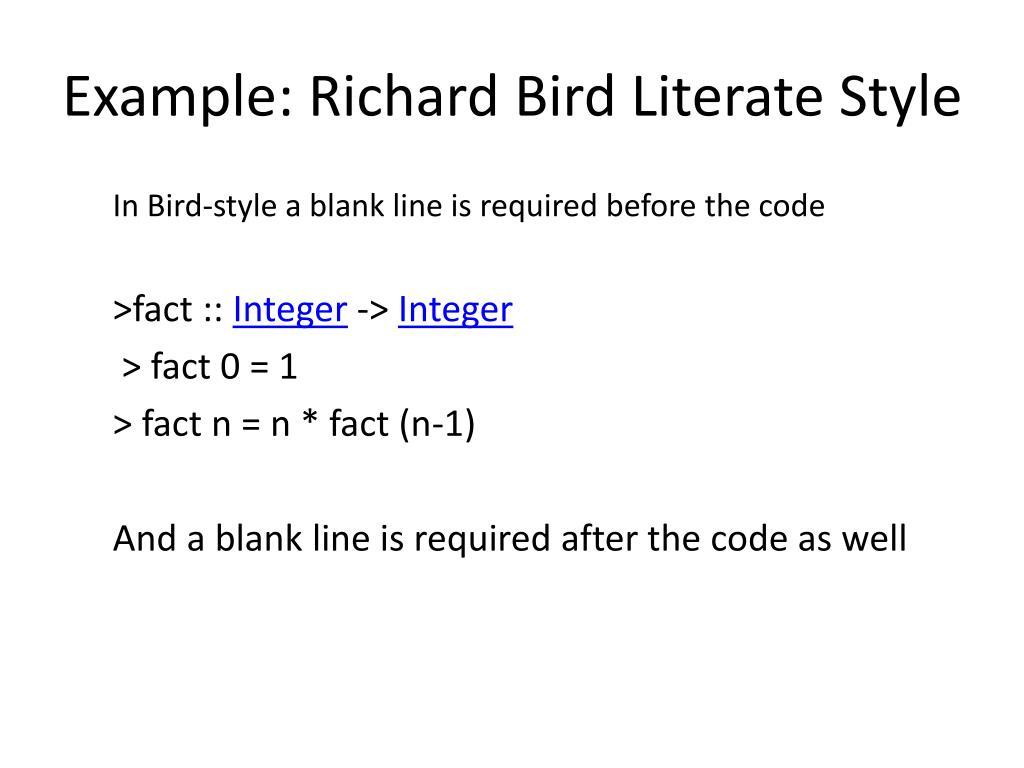 Example: Richard Bird Literate Style