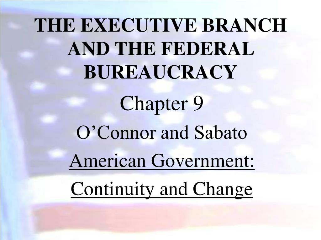 the executive branch and the federal bureaucracy l.
