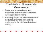 the ideals of bureaucratic governance4