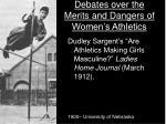 debates over the merits and dangers of women s athletics