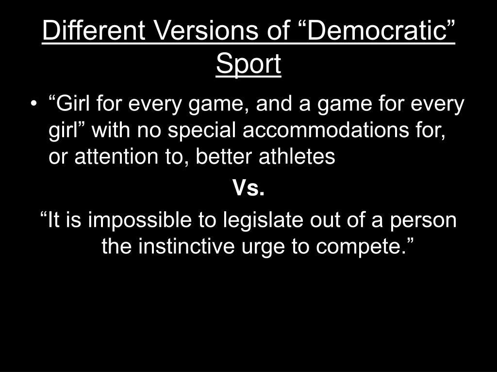 "Different Versions of ""Democratic"" Sport"