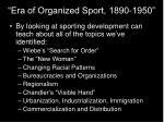 era of organized sport 1890 1950