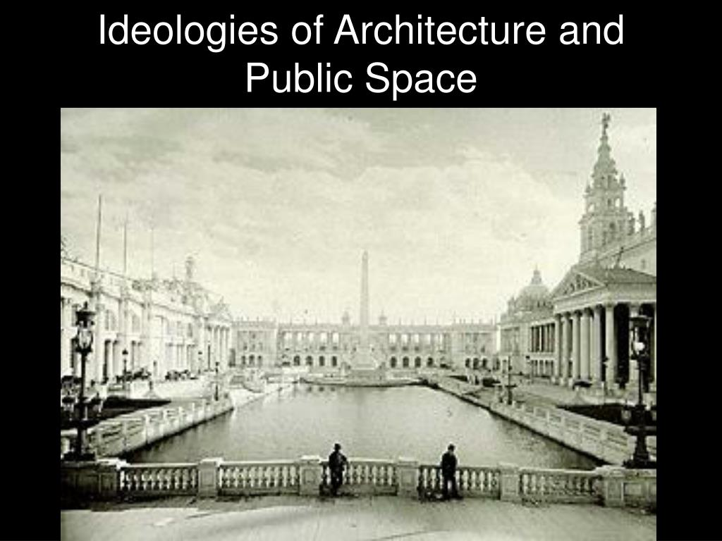 Ideologies of Architecture and Public Space