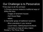 our challenge is to personalize