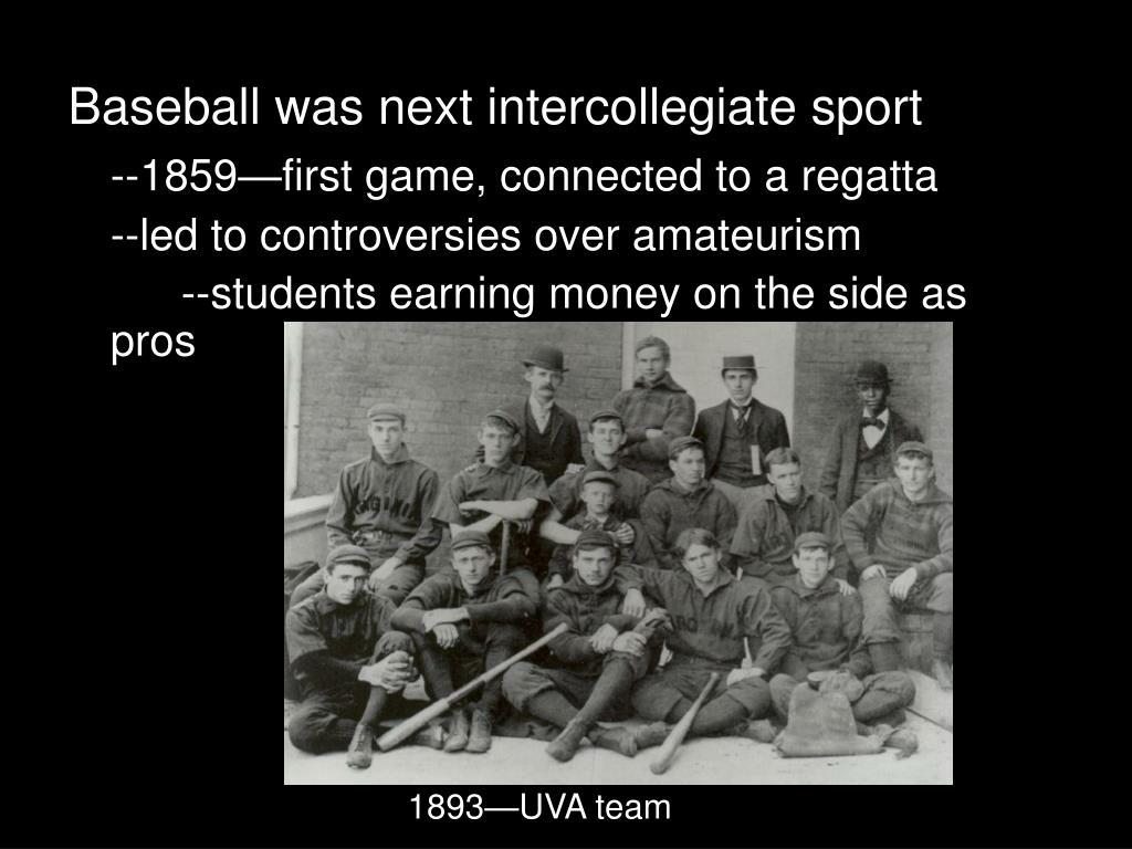 Baseball was next intercollegiate sport