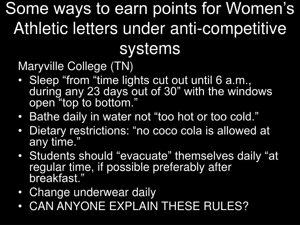 Some ways to earn points for Women's Athletic letters under anti-competitive systems