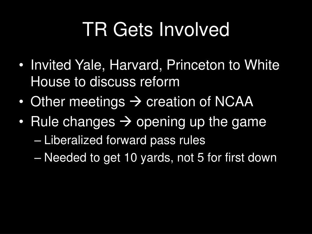 TR Gets Involved