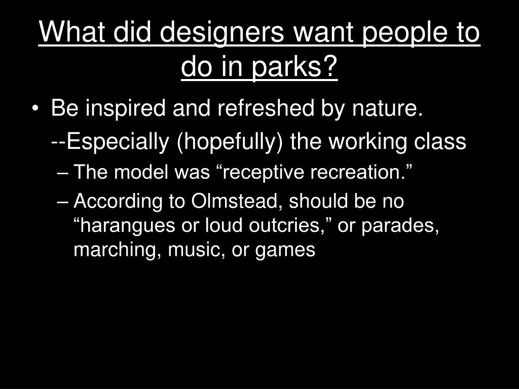 What did designers want people to do in parks?