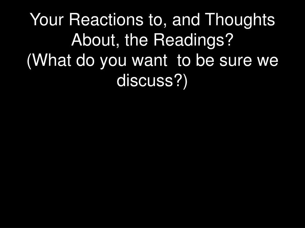 Your Reactions to, and Thoughts