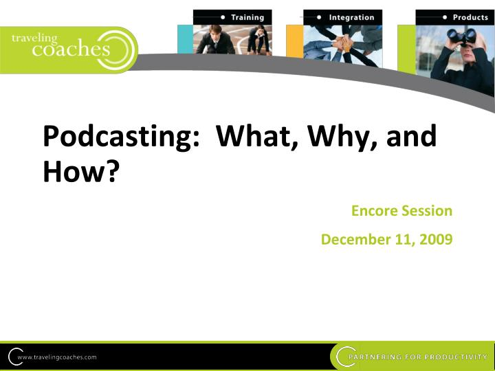 podcasting what why and how n.