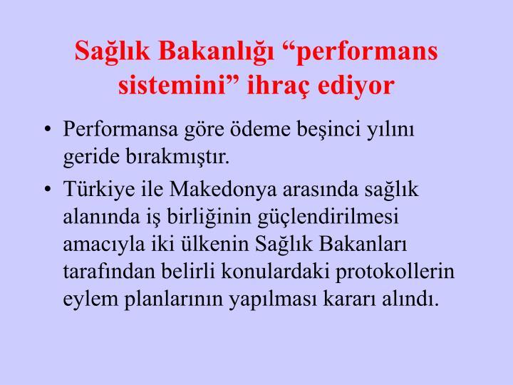 """Sağlık Bakanlığı """"performans sistemini"""" ihraç ediyor"""