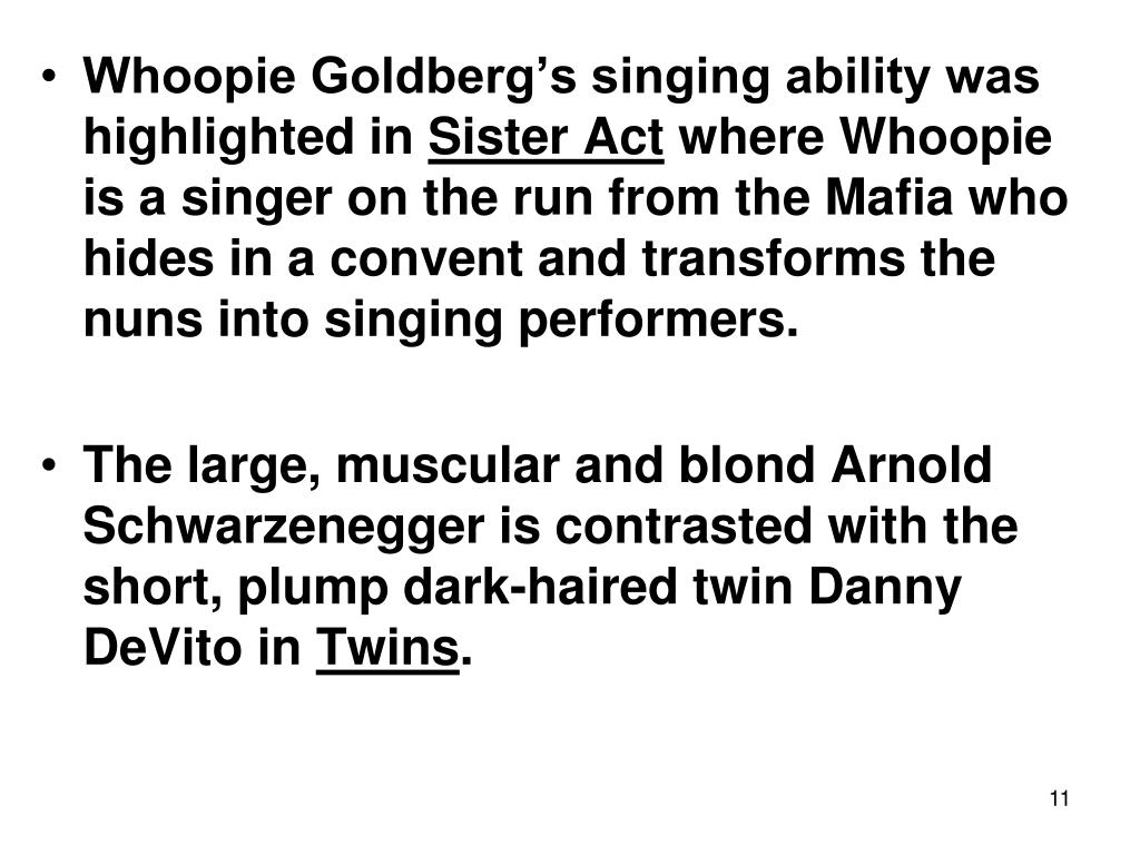 Whoopie Goldberg's singing ability was highlighted in