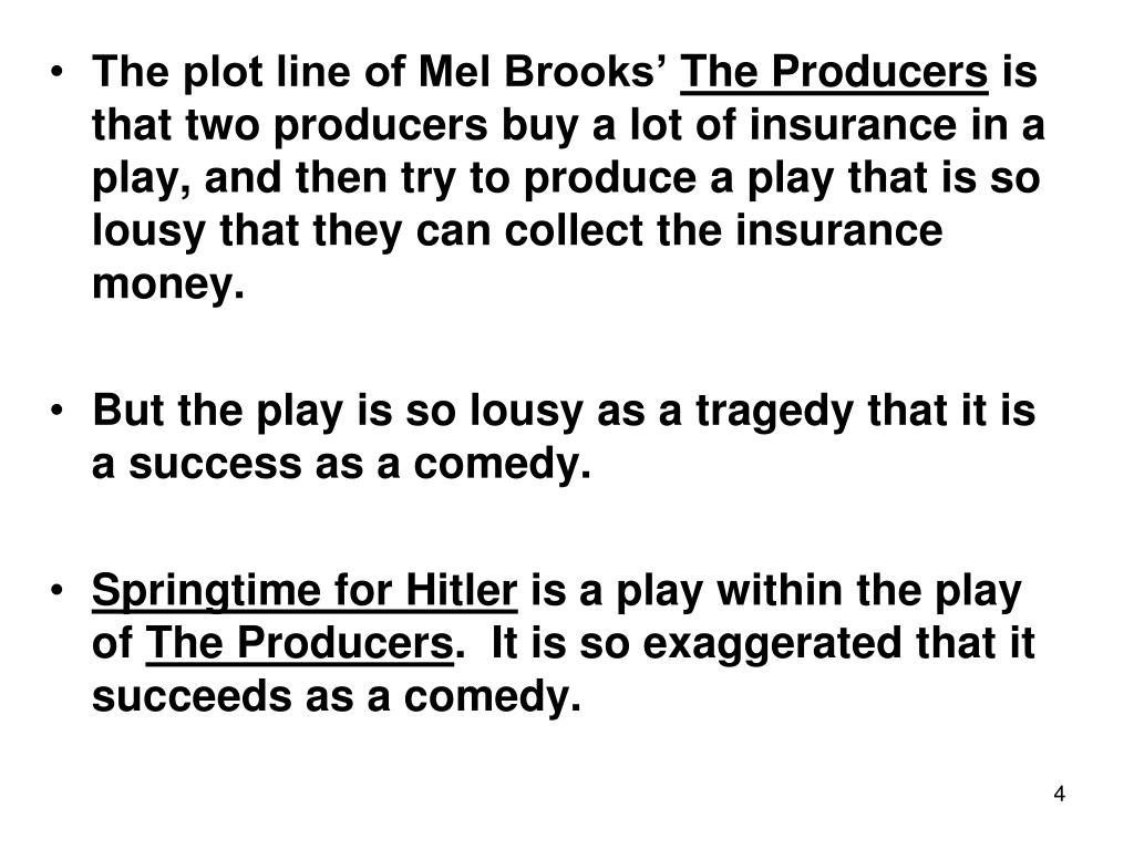 The plot line of Mel Brooks'