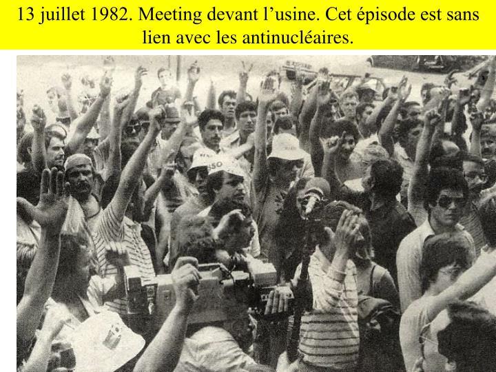13 juillet 1982. Meeting devant l'usine. Cet épisode est sans lien avec les antinucléaires.