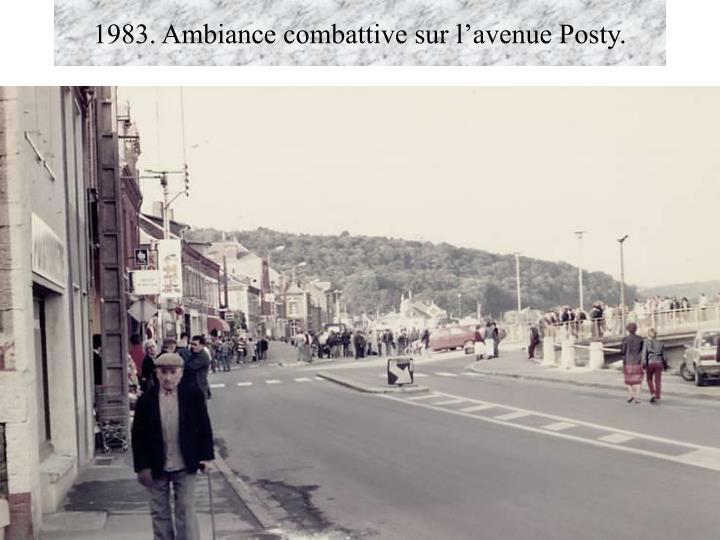 1983. Ambiance combattive sur l'avenue Posty.