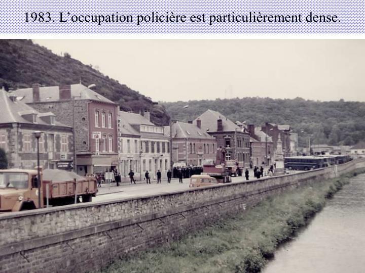 1983. L'occupation policière est particulièrement dense.