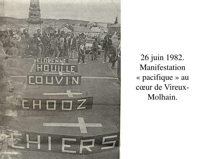 26 juin 1982. Manifestation «pacifique» au cœur de Vireux-Molhain.