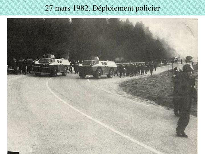 27 mars 1982. Déploiement policier
