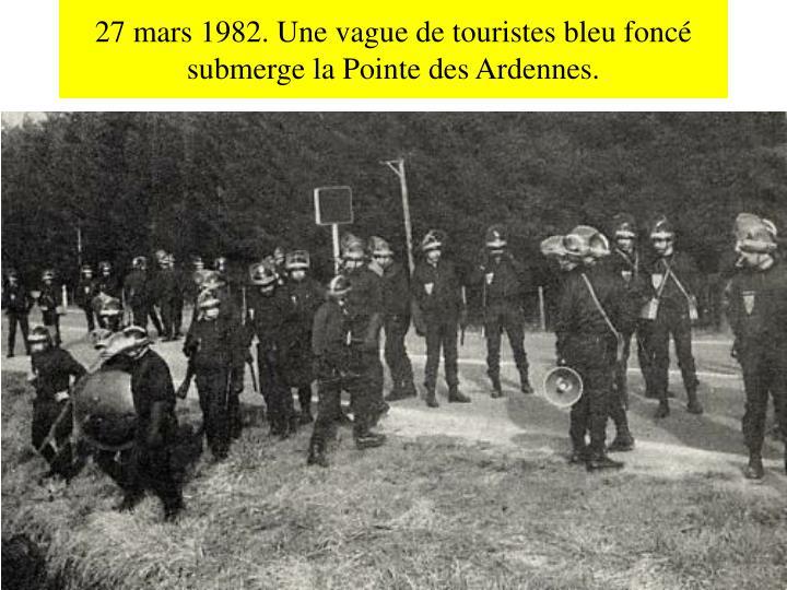 27 mars 1982. Une vague de touristes bleu foncé submerge la Pointe des Ardennes.
