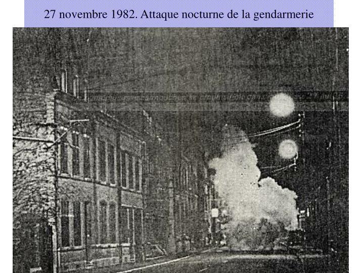 27 novembre 1982. Attaque nocturne de la gendarmerie