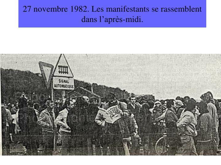 27 novembre 1982. Les manifestants se rassemblent dans l'après-midi.