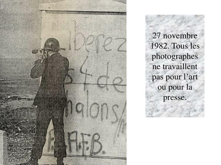 27 novembre 1982. Tous les photographes ne travaillent pas pour l'art ou pour la presse.