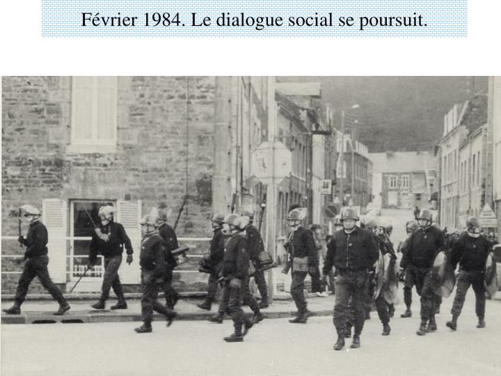 Février 1984. Le dialogue social se poursuit.