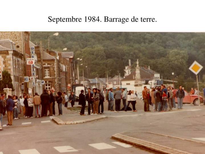 Septembre 1984. Barrage de terre.