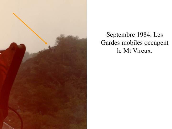 Septembre 1984. Les Gardes mobiles occupent le Mt Vireux.